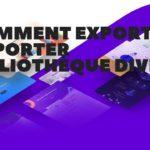 Comment exporter importer Bibliothèque DIVI